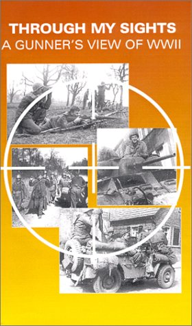 9780970476401: THROUGH MY SIGHTS: A Gunner's View of WWII [VHS]
