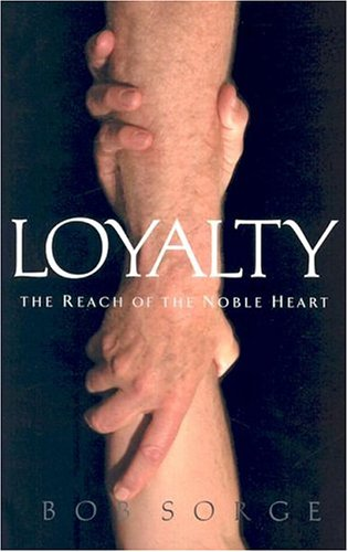 9780970479174: Loyalty: The Reach of the Noble Heart