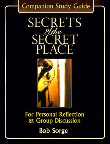 9780970479181: Secrets of the Secret Place: Companion Study Guide : For Personal Reflection & Group Discussion