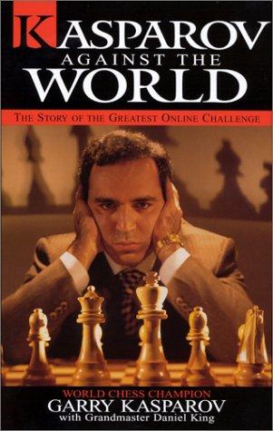 9780970481306: Kasparov Against the World