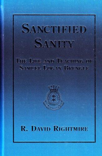 9780970487094: Sanctified Sanity: The Life and Teaching of Samuel Logan Brengle