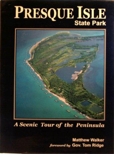 Presque Isle State Park: A Scenic Tour: Walker, Matthew.