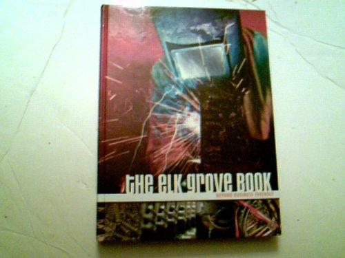 The Elk Grove Book - Beyond Business Friendly (Village of Elk Grove, Illinois): Various