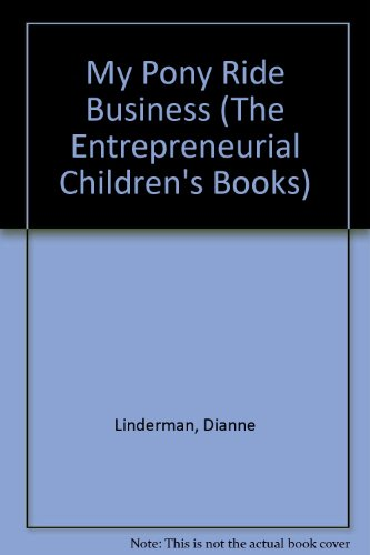 9780970487612: My Pony Ride Business (The Entrepreneurial Children's Books)