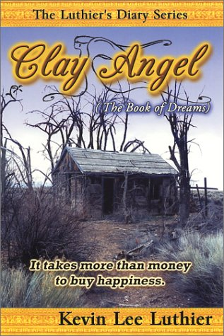 Clay Angel (The Book of Dreams) (The Luthier's diary): Luthier, Kevin Lee