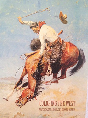 Coloring the West: Watercolors and Oils by Edward Borein: Edward Borein