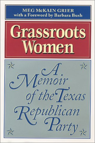 Grassroots Women a Memoir of the Texas Republican Party