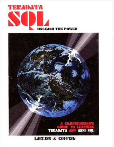 9780970498090: Teradata SQL: Unleash the Power