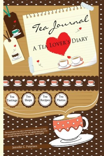 9780970500373: Tea Journal - A Tea Lover's Diary: Capturing Moments of Joy at Tea Shops, Tea Rooms and Tea Parties: 1