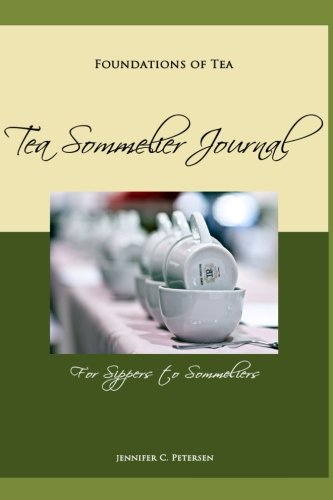 9780970500380: Foundations of Tea: Tea Sommelier Journal: Taste, Taste, Taste