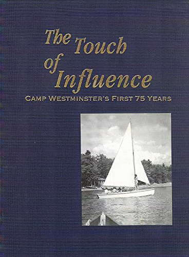 The Touch of Influence: Camp Westminster's First 75 Years