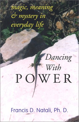 Dancing with Power: Natali, Francis D.