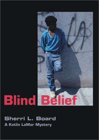 9780970504968: Blind Belief (Katlin Lamar Mystery --Cover)