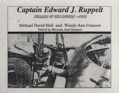 Captain Edward J. Ruppelt: Summer of the Saucers - 1952