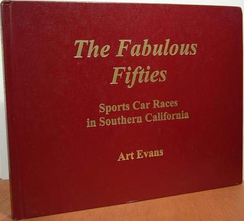 9780970507310: The Fabulous Fifties: Sports Car Races in Southern California