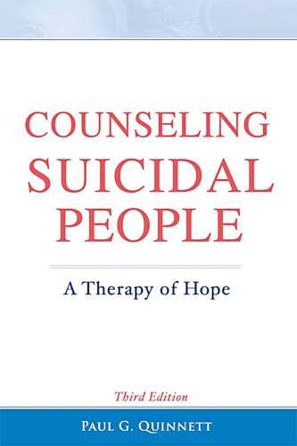 Counseling Suicidal People: A Therapy of Hope: Paul G Quinnett