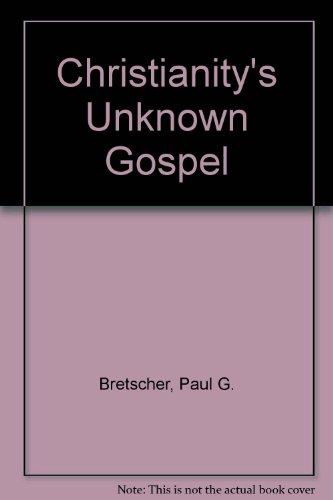 9780970514905: Christianity's Unknown Gospel