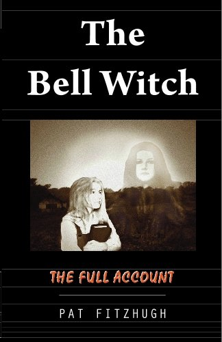 The Bell Witch: The Full Account (SIGNED): Fitzhugh, Pat
