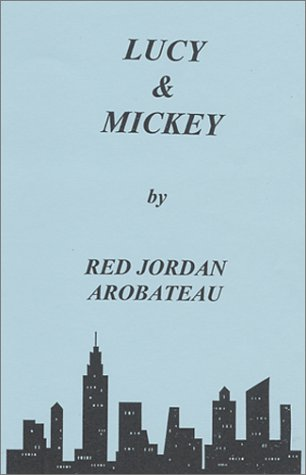 Lucy & Mickey: Arobateau, Red Jordan