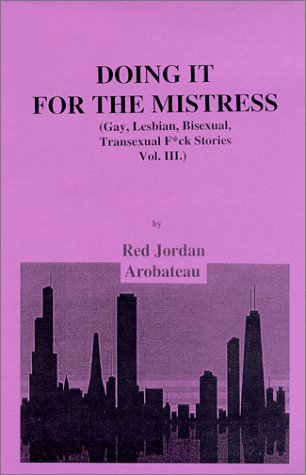 9780970516176: Doing It For The Mistress: Gay, Lesbian, Bisexual, Transexual F*ck Stories Vol. III