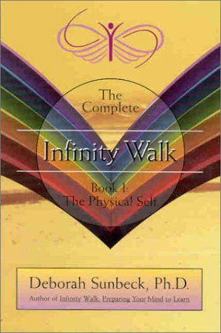 9780970516466: Infinity Walk, Book I: The Physical Self