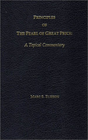 Principles of the Pearl of Great Price: Elieson, Marc S.