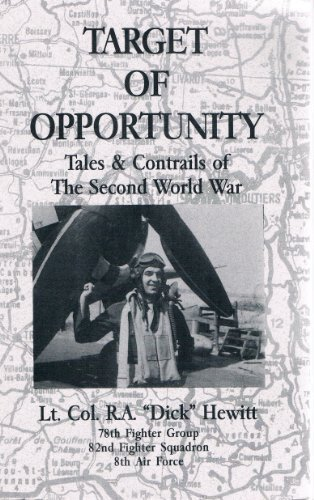 Target of opportunity: Tales and contrails of the Second World War: Hewitt, R. A