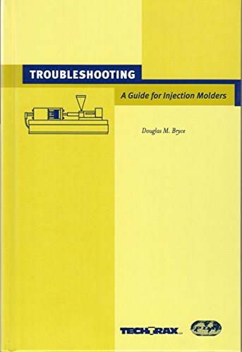 9780970519603: Troubleshooting: A Guide for Injection Molders
