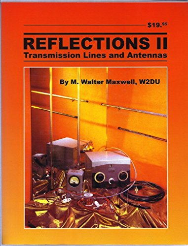 Reflections II: Transmission Lines & Antennas: Maxwell, M. Walter