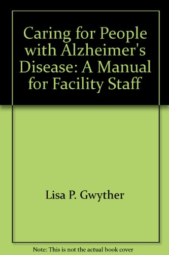 9780970521934: Caring for People with Alzheimer's Disese: a Manual for Facility Staff