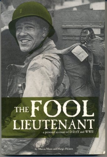 The Fool Lieutenant A Personal Account of: Moen, Marcia, and