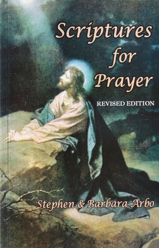 Scriptures for Prayer, Revised Edition: Arbo, Stephen, Arbo,