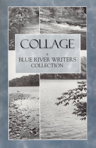 9780970528704: Collage: A Blue River Writers CollectAion