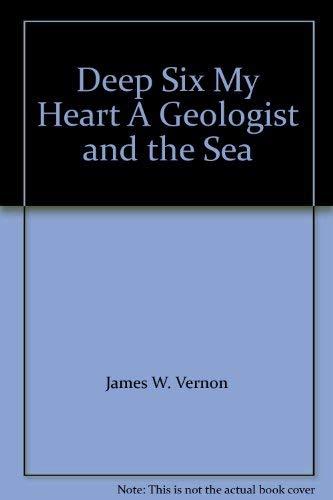 Deep Six My Heart: James W Vernon