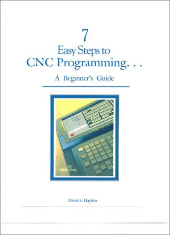 9780970530905: 7 Easy Steps to Cnc Programming: A Beginner's Guide