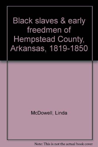9780970533401: Black slaves & early freedmen of Hempstead County, Arkansas, 1819-1850