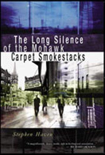 9780970534491: The Long Silence of the Mohawk Carpet Smokestacks