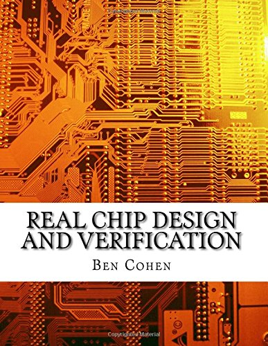 Real Chip Design and Verification Using Verilog: Ben Cohen