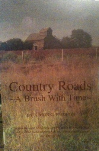 9780970539502: Country Roads ~ A Brush With Time ~