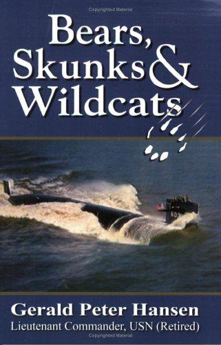 Bears, Skunks & Wildcats: Hansen, Gerald Peter