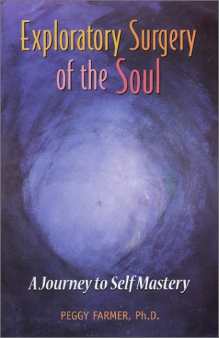 9780970542403: Exploratory Surgery of the Soul : A Journey to Self Mastery
