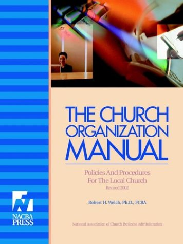 The Church Organization Manual: Welch, Robert H