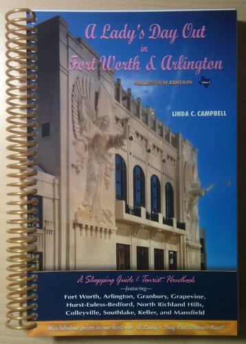 A Lady's Day Out in Fort Worth and Arlington [Millenium Edition]: Campbell, Linda C.