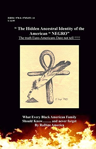 9780970545510: The Hidden Ancestral Identity of the American Negro: Why Black Lives Matter? (Black American Handbook for the Survival thru 21st)