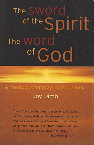 The Sword of the Spirit The Word of God: Joy Lamb