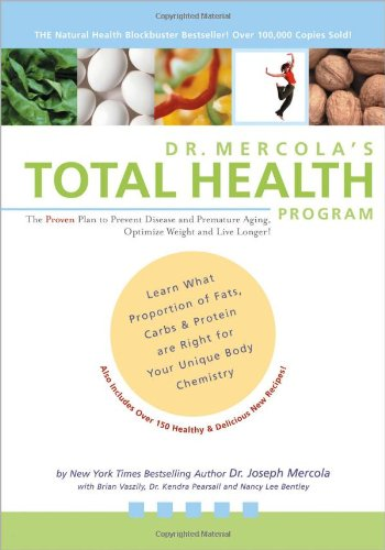 9780970557469: Dr. Mercola's Total Health Program: The Proven Plan to Prevent Disease and Premature Aging, Optimize Weight and Live Longer