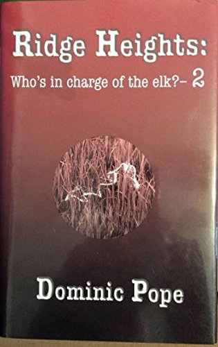 Ridge Heights: Who's in charge of the elk? - 2 (Ridge Heights, 2): Dominic Pope
