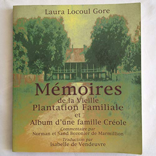 9780970559111: Memoires (de la Vieille Plantation Familiale et Album d' une Faille Creole)