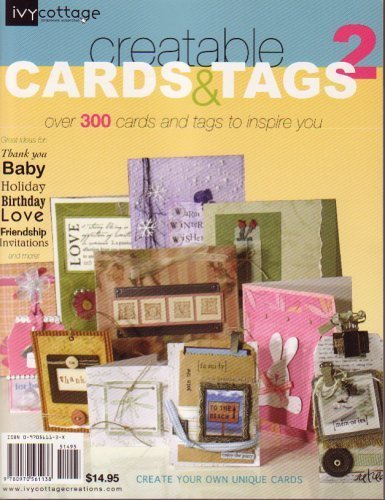 Creatable Cards & Tags - Over 300 Cards & Tags to Inspire You: Ivy Cottage Scrapbook ...