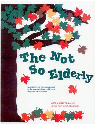 9780970562616: The Not So Elderly